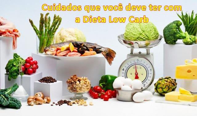 Cuidados que você deve ter com a Dieta Low Carb